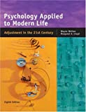 Psychology Applied to Modern Life: Adjustment in the 21st Century, Wayne Weiten, Margaret A. Lloyd, 0534608590
