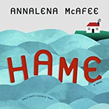 Hame: A Novel Audiobook by Annalena McAfee Narrated by Ruth Urquhart