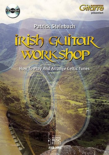 Irish Guitar Workshop: How To Play And Arrange Celtic Tunes