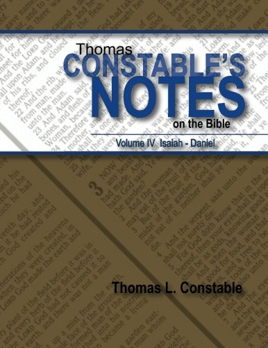 Thomas Constables Notes on the Bible: Vol IV Isaiah- Daniel (Volume 4)