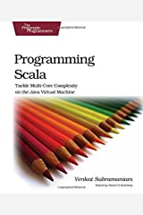Programming Scala: Tackle Multi-Core Complexity on the Java Virtual Machine (Pragmatic Programmers) Paperback