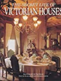 The Secret Life of Victorian Houses, Elan Zingman-Leith and Susan Zingman-Leith, 1880216108