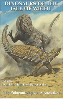 Dinosaurs of the Isle of Wight (Guide 10; Field Guides to Fossils Series.) (Palaentology FG Fossils)