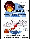 F1MISTER - Bande Dessinée humoristique et Hommage à  MICHAEL SCHUMACHER et sa génération,  Flash back sur la Formule 1  - Retour en  2004 et plus loin encore !
