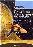 Civilisations extraterrestres Tome 3 - Contact avec des visiteurs de l'espace