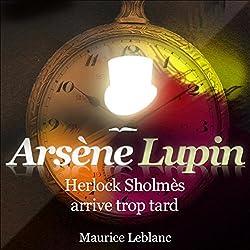 Herlock Sholmès arrive trop tard (Arsène Lupin 7)