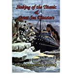 img - for Sinking of the Titanic and Great Sea Disasters - As Told by First Hand Account of Survivors and Initial Investigations (Paperback) - Common book / textbook / text book