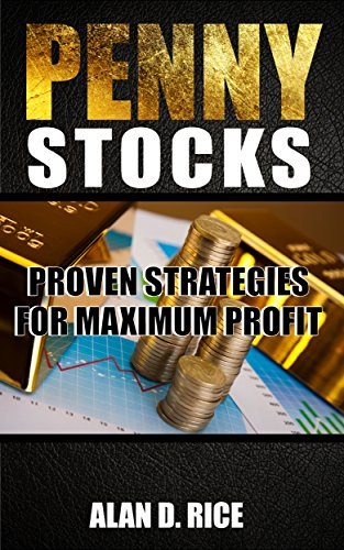 Penny Stocks: Proven Strategies for Maximum Profit