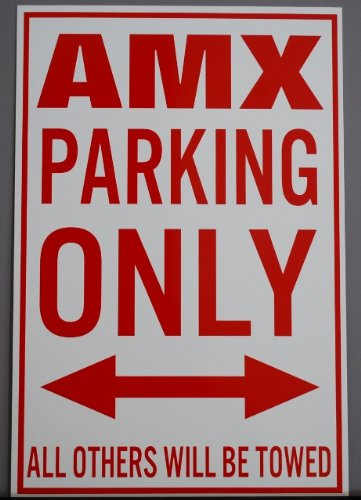 sign Metal Street Sign AMX Parking Only 12 X 18 American Motors AMC ()