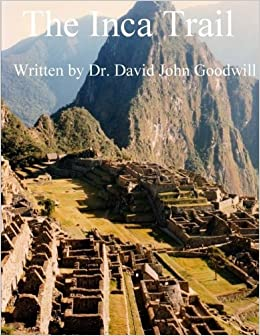 Book The Inca Trail by Dr. David John Goodwill (2013-04-13)