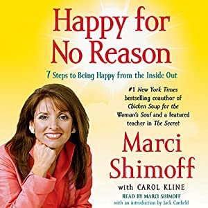 Happy for No Reason: The 7 Steps to Being Happier Right Now