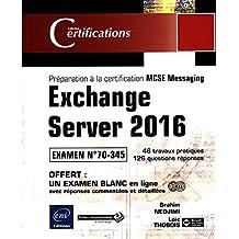 Exchange Server 2016 - Préparation à la certification MCSE Messa