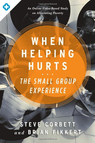 When-Helping-Hurts-The-Small-Group-Experience-An-Online-Video-Based-Study-on-Alleviating-Poverty
