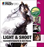 Light & Shoot: Fashionfotografie in der Praxis (mitp Edition Profifoto)