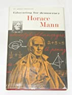 Horace Mann: Educating for democracy…