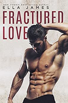 Fractured Love: A Standalone Off-Limits Romance by [James, Ella]
