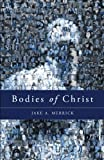 Bodies of Christ, Jake A. Merrick, 162563840X