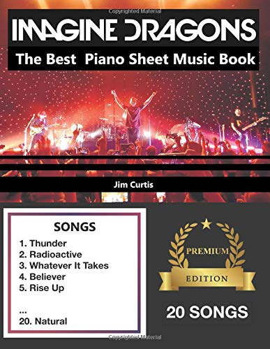 Imagine Dragons The Best Piano Sheet Music Book [Curtis, Jim] (Tapa Blanda)