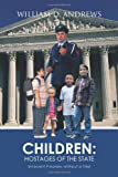 Children: Hostages of the State, William D. Andrews, 1426951280
