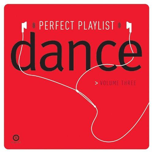 Perfect Playlist Dance, Vol. Three