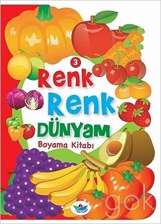 Renk Renk Dunyam Boyama Kitabi 3 Meyveler Ve Sebzeler Kollektif