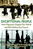 img - for Exceptional People: How Migration Shaped Our World and Will Define Our Future by Ian Goldin (2012-09-16) book / textbook / text book