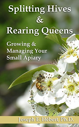 Splitting Hives & Rearing Queens: Growing & Managing Your Small Apiary by [Hébert, Joseph]