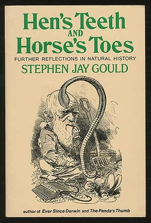 Horses Teeth - Hen's Teeth and Horse's Toes: Further Reflections in Natural History