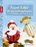 Paper Balls für die Weihnachtszeit: Entzückende Weihnachtsfiguren aus Papierstreifen