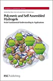 img - for Polymeric and Self Assembled Hydrogels: From Fundamental Understanding to Applications (Monographs in Supramolecular Chemistry) book / textbook / text book