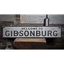 Welcome to GIBSONBURG - Custom GIBSONBURG, OHIO US City, State Distressed Wooden Sign - 9.25 x 48 Inches