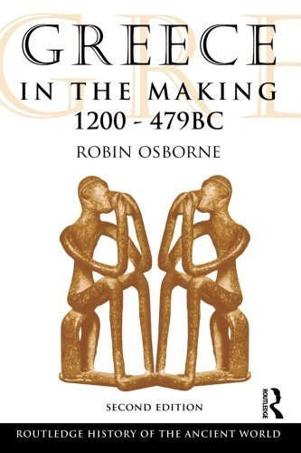 Greece in the Making 1200-479 BC (The Routledge History of the Ancient World) by Robin Osborne - In Shopping Malls Greece