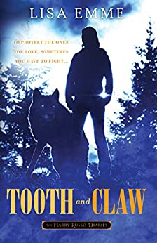 Tooth and Claw (The Harry Russo Diaries Book 2) by [Emme, Lisa]