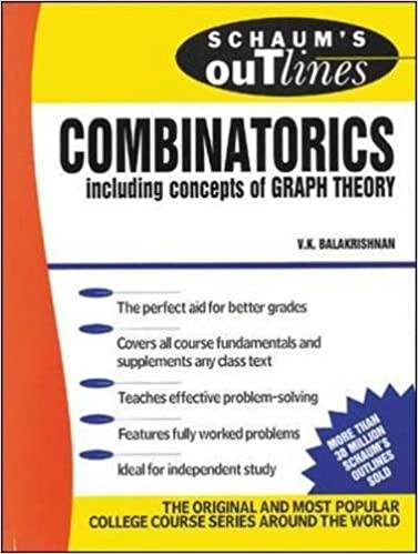Schaums outline of theory and problems of combinatorics including schaums outline of theory and problems of combinatorics including concepts of graph theory v k balakrishnan 9780070035751 amazon books fandeluxe Images