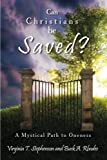 img - for Can Christians be Saved?: A Mystical Path to Oneness book / textbook / text book