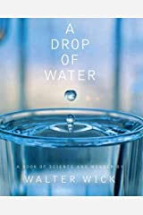 A Drop Of Water: A Book of Science and Wonder Hardcover