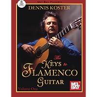 The Keys to Flamenco Guitar: Includes Online Audio: 1