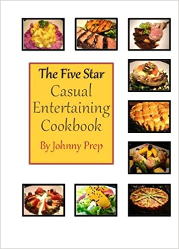 The Five Star Casual Entertaining Cookbook Johnny Prep Wow