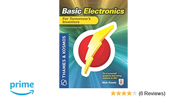 Basic Electronics for Tomorrow\'s Inventors: A Thames and Kosmos Book ...