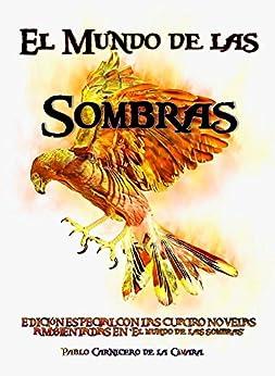 """El Mundo de las Sombras: Edición especial de las cuatro novelas ambientadas en """"El Mundo de las Sombras"""" de [de la Cámara, Pablo Carnicero]"""