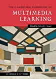 The Cambridge Handbook of Multimedia Learning 2nd Edition