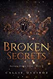 Broken Secrets (Broken Crown Livro 2) (Portuguese Edition) - Kindle edition by Queiroz, Callie . Romance Kindle eBooks @ Amazon.com.