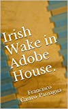 img - for Irish Wake in Adobe House. book / textbook / text book