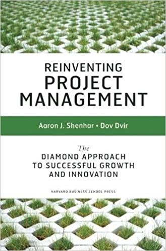 Reinventing Project Management: The Diamond Approach To Successful ...