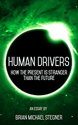 Human Drivers: How the Present is Stranger than the Future
