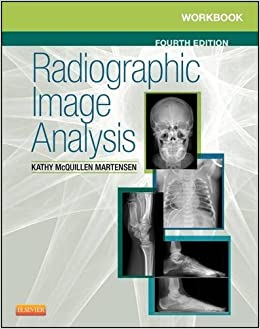 Workbook for Radiographic Image Analysis, 4e by Kathy