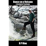 Dance on a Volcano: A Geological Travelogue