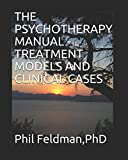 THE PSYCHOTHERAPY MANUAL - TREATMENT MODELS AND CLINICAL CASES