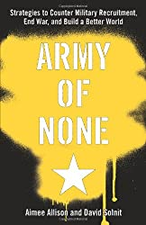 Army of None: Strategies to Counter Military Recruitment, End War, and Build a Better World