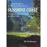 Cruising Guide to British Columbia, Vol. 3: Written by Bill Wolferstan, 1995 Edition, Publisher: Whitecap Books [Paperback]